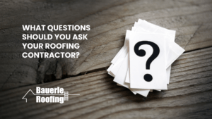 Roofing Contractor Quote Questions